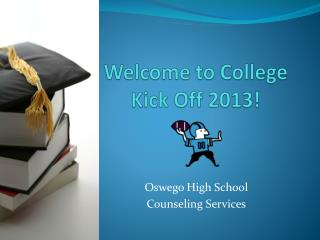 Welcome to College Kick Off 2013!