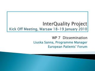 InterQuality  Project Kick Off Meeting, Warsaw 18-19 January 2010