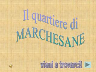 Il quartiere di MARCHESANE