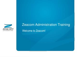 Zeacom  Administration Training