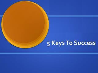 5 Keys To Success