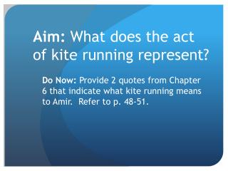 Aim:  What does the act of kite running represent?