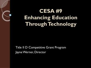 CESA #9  Enhancing Education  Through Technology