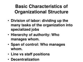 Basic Characteristics of Organizational Structure