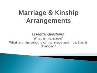 Marriage & Kinship Arrangements