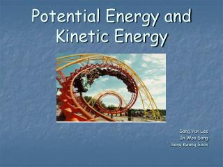 Potential Energy and Kinetic Energy