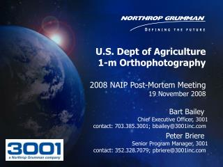 U.S. Dept of Agriculture 1-m Orthophotography  2008 NAIP Post-Mortem Meeting 19 November 2008
