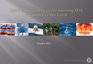 EEA's approach of implementing SEIS through Eye On Earth
