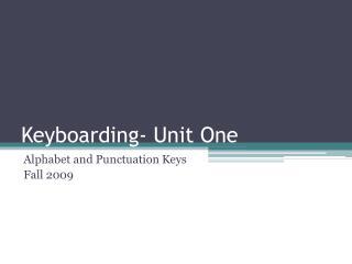 Keyboarding- Unit One