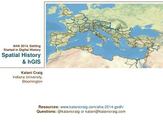AHA 2014, Getting  Started in Digital  History Spatial History &  hGIS