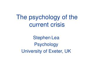 The psychology of the current crisis
