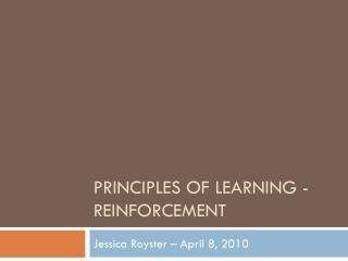 Principles of learning -  reinforcement