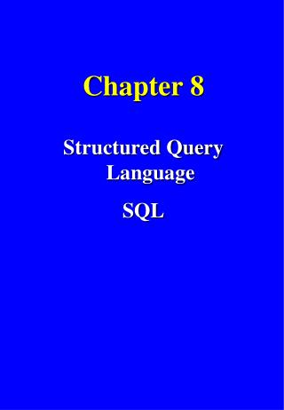Chapter 8 Structured Query Language SQL