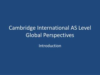 Cambridge International AS Level Global Perspectives