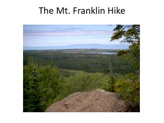 The Mt. Franklin Hike