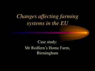 Changes affecting farming systems in the EU