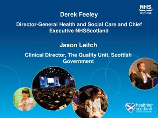 Derek Feeley Director-General Health and Social Care and Chief Executive NHSScotland