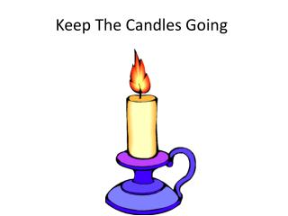 Keep The Candles Going
