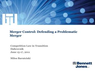 Merger Control: Defending a Problematic Merger