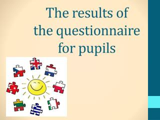 The  results  of  the  questionnaire for  pupils