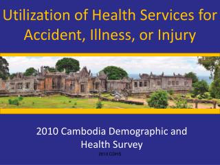Utilization of Health Services for Accident, Illness, or Injury