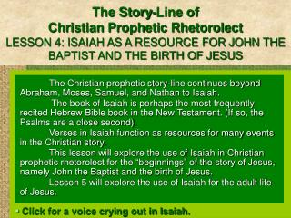 The Story-Line of  Christian Prophetic Rhetorolect LESSON 4: ISAIAH AS A RESOURCE FOR JOHN THE BAPTIST AND THE BIRTH OF