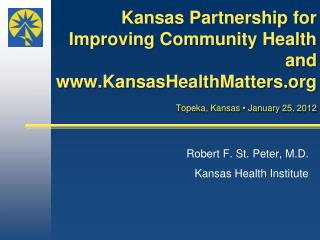 Robert F. St. Peter, M.D. Kansas Health Institute