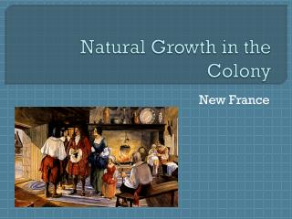 Natural  Growth  in the  Colony