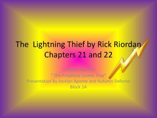 The  Lightning Thief by Rick Riordan  Chapters 21 and 22