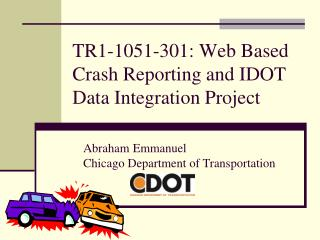 TR1-1051-301: Web Based Crash Reporting and IDOT Data Integration Project