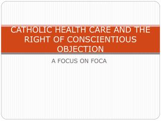 CATHOLIC HEALTH CARE AND THE RIGHT OF CONSCIENTIOUS OBJECTION