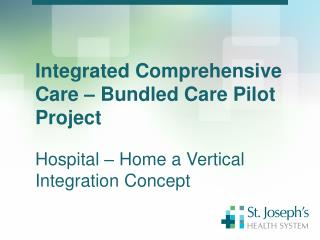 Integrated Comprehensive Care – Bundled  Care Pilot Project