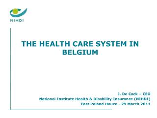 THE HEALTH CARE SYSTEM IN BELGIUM