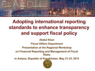 Adopting international reporting standards to enhance transparency and support fiscal policy