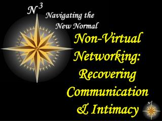 Non-Virtual Networking: Recovering Communication & Intimacy