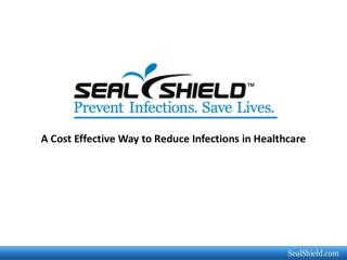 A Cost Effective Way to Reduce Infections in  Healthcare