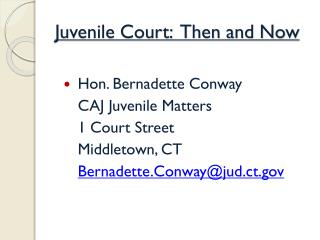 Juvenile Court:  Then and Now