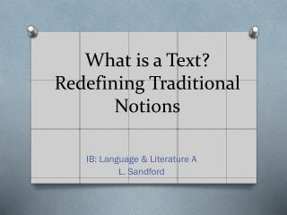 What is a Text? Redefining Traditional Notions
