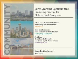 Early Learning Communities  Promising Practice for  Children and Caregivers