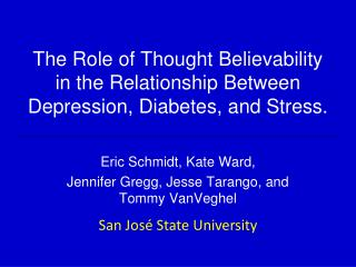 The Role of Thought Believability in the Relationship Between Depression, Diabetes, and Stress.