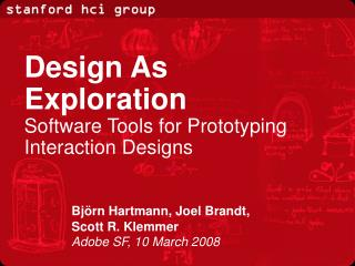 Björn Hartmann, Joel Brandt,  Scott R. Klemmer Adobe SF, 10 March 2008