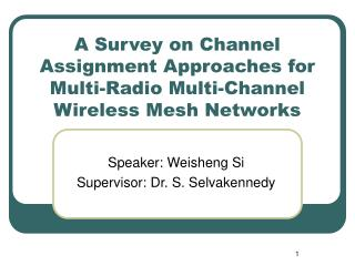 A Survey on Channel Assignment Approaches for Multi-Radio Multi-Channel Wireless Mesh Networks