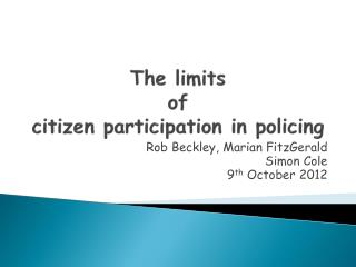 The limits  of  citizen  participation in policing