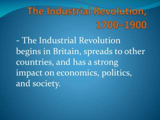 The Industrial Revolution, 1700–1900
