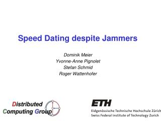 Speed Dating despite Jammers Dominik Meier Yvonne-Anne  Pignolet Stefan Schmid Roger Wattenhofer