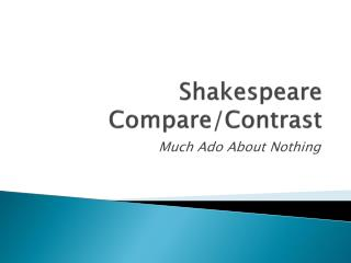 Shakespeare Compare/Contrast