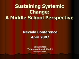 Sustaining Systemic Change: A Middle School Perspective