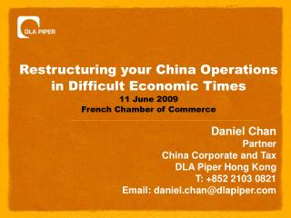 Restructuring your China Operations in Difficult Economic Times 11 June 2009 French Chamber of Commerce