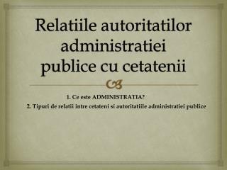 Relatiile autoritatilor administratiei publice cu cetatenii