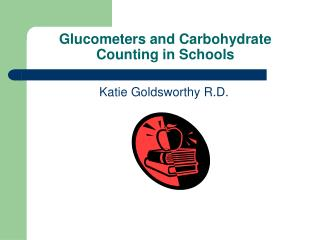 Glucometers and Carbohydrate Counting in Schools